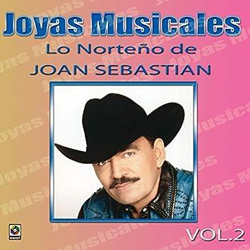 Joyas Musicales: Lo Norteño De Joan Sebastian, Vol. 2