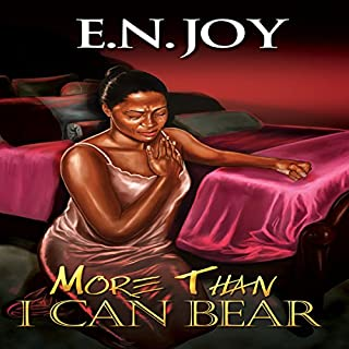 More Than I Can Bear     Always Divas Series, Book 2              By:                                                                                                                                 E.N. Joy                               Narrated by:                                                                                                                                 Youlanda Burnett                      Length: 8 hrs and 44 mins     51 ratings     Overall 4.1