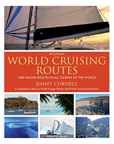 World Cruising Routes: 1000 Sailing Routes in All Oceans of the World (English Edition)