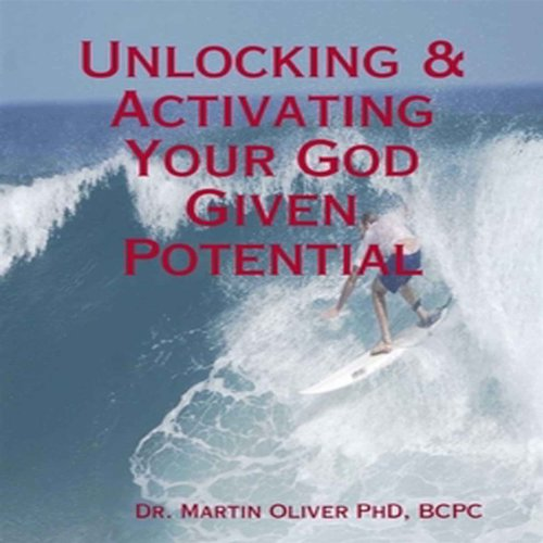 Unlocking and Activating Your God Given Potential audiobook cover art