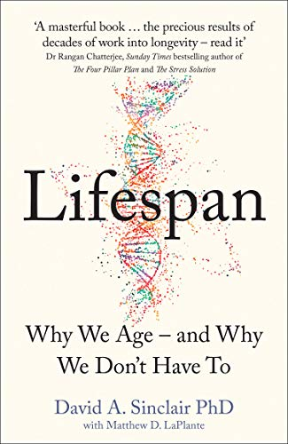 Sinclair, D: Lifespan: Why We Age – and Why We Don't Have to