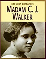 Madame C. J. Walker (Life Skills Biographies)