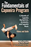 The Fundamentals of Brazilian Capoeira Program: 12 Months of Capoeira Martial Arts, Acrobatics, and Music (English Edition)