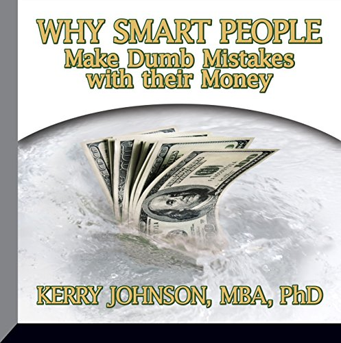 Why Smart People Make Dumb Mistakes with Their Money audiobook cover art