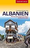 Reiseführer Albanien: Mit Tirana, Berat, Gjirokastër, Riviera und Albanischen Alpen (Trescher-Reihe Reisen)