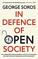 In Defence of Open Society: The Legendary Philanthropist Tackles the Dangers We Must Face for the Survival of Civilisation