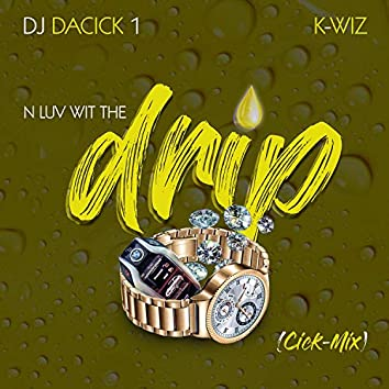 N Luv Wit the Drip (feat. K-Wiz)
