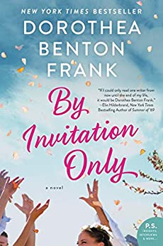 By Invitation Only: A Novel by [Dorothea Benton Frank]