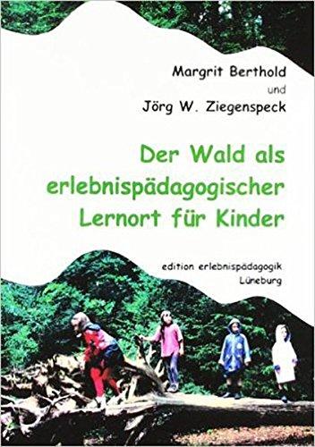 Der Wald als erlebnispädagogischer Lernort für Kinder (Kleine Schriften zur Erlebnispädagogik)