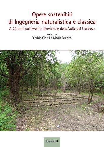 Opere sostenibili di ingegneria naturalistica e classica. A 20 anni dall'evento alluvionale della Valle Cardoso