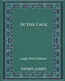 In The Cage - Large Print Edition