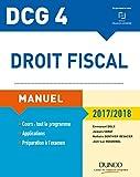 DCG 4 - Droit fiscal 2017/2018 - 11e éd. - Manuel - Manuel (2017-2018)