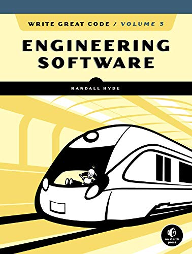Write Great Code, Volume 3: Engineering Software