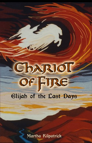 Chariot of Fire: Elijah of the Last Days