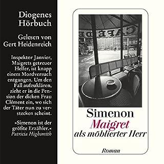 Maigret als möblierter Herr                   Autor:                                                                                                                                 Georges Simenon                               Sprecher:                                                                                                                                 Gert Heidenreich                      Spieldauer: 4 Std. und 37 Min.     54 Bewertungen     Gesamt 4,3