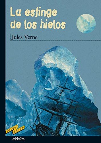 La esfinge de los hielos (CLÁSICOS - Tus Libros-Selección nº 49) (Spanish Edition)