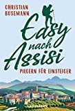 Christian Busemann: Easy nach Assisi