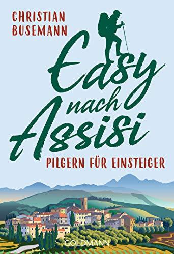 Buchseite und Rezensionen zu 'Easy nach Assisi: Pilgern für Einsteiger' von Christian Busemann