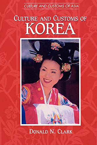 Culture and Customs of Korea (Cultures and Customs of the...