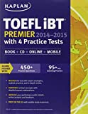Kaplan TOEFL iBT Premier 2014-2015 with 4 Practice Tests: Book + CD + Online + Mobile (Kaplan Test Prep)