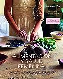 Alimentación y salud femenina: Cuida tus hormonas comiendo rico (Bienestar, estilo de vida, salud)