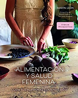 Alimentación y salud femenina: Cuida tus hormonas comiendo rico (Bienestar  estilo de vida  salud) PDF EPUB Gratis descargar completo