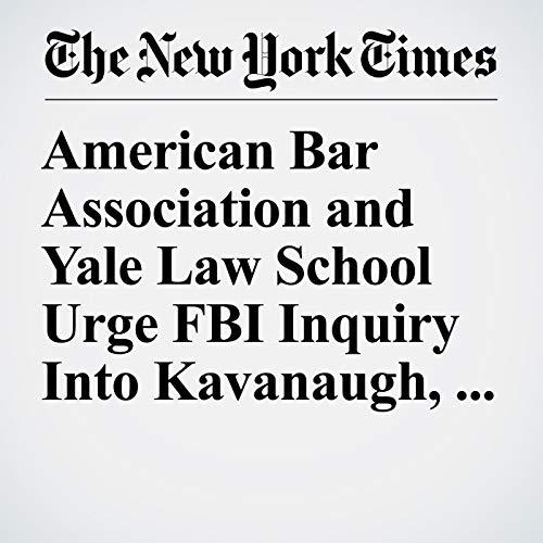American Bar Association and Yale Law School Urge FBI Inquiry Into Kavanaugh, as Jesuits Pull Endorsement copertina