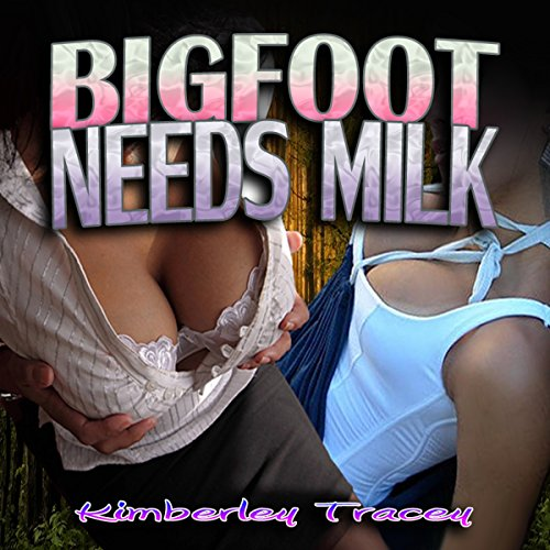 Bigfoot Needs Milk     Lactation/Monster Erotica              By:                                                                                                                                 Kimberley Tracey                               Narrated by:                                                                                                                                 Donna Stone                      Length: 26 mins     Not rated yet     Overall 0.0