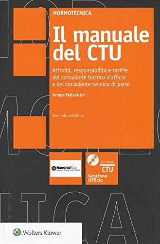 Il manuale del CTU. Attività responsabilità e tariffe del consulente tecnico d'ufficio e del consulente tecnico di parte. Con CD-ROM. Con aggiornamento online