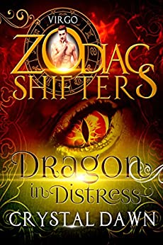 Dragon in Distress: : A Zodiac Shifters Paranormal Romance: Virgo (Supernatural Wars Book 2) by [Crystal Dawn, Zodiac Shifters, Raven Blackburn, Eagle Editing, Tammy Payne]