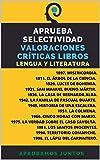 APRUEBA SELECTIVIDAD. VALORACIONES CRÍTICAS LIBROS.: DESDE 1897 HASTA 1998. LENGUA CASTELLANA Y LITERATURA.