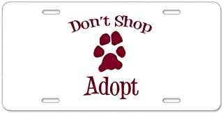 CafePress Don't Shop Adopt Aluminum License Plate, Front License Plate, Vanity Tag