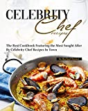 Favorite Celebrity Chef Recipes: The Best Cookbook Featuring the Most Sought After by Celebrity Chef Recipes in Town (English Edition)