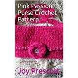 Pink Passion Purse Shoulder Bag Easy Crochet Pattern (English Edition)