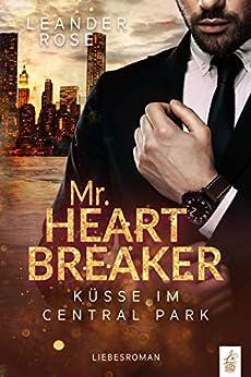Mr.Heartbreaker: Küsse im Central Park: Liebesroman (New York Gentleman) (German Edition) par [Leander Rose]