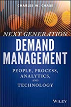 Next Generation Demand Management: People, Process, Analytics, and Technology (Wiley and SAS Business Series)