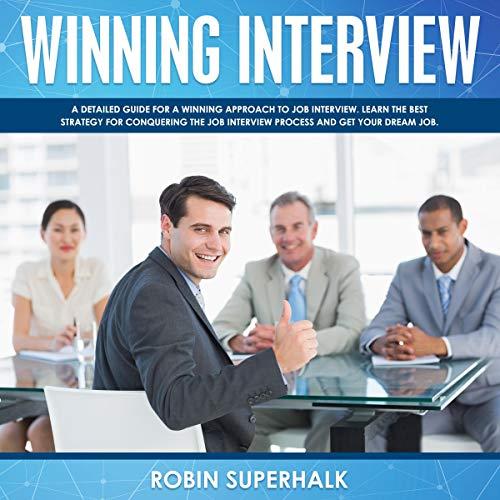 Winning Interview Audiobook By Robin Superhalk cover art