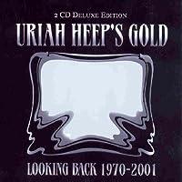 Uriah Heep's Gold: Looking Back 1970 - 2001 by Uriah Heep