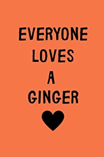 Everyone Loves A Ginger: Lined notebook, funny journal for birthday, christmas, valentines day