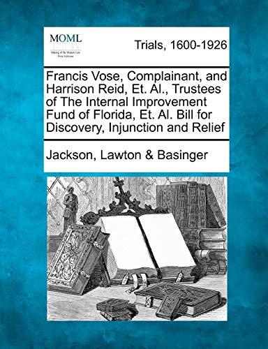 Francis Vose, Complainant, and Harrison Reid, Et. Al., Trustees of The Internal...