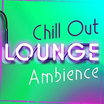 Chill out Lounge Ambience