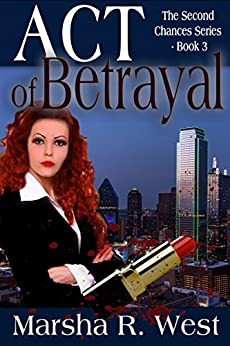 Act of Betrayal (The Second Chances Series Book 3) by [Marsha R West, Charlotte Volnek, Joy Clintsman]