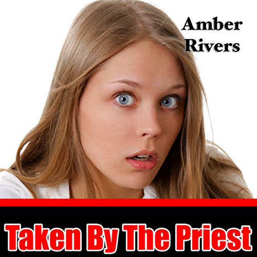 Taken by the Priest Audiobook By Amber Rivers cover art