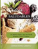 DULCES SALUDABLES: Los Mejores Dulces que uno Pueda Imaginar. Dulces Veganos. Vegan recipes dessert (Spanish version)