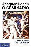 O Seminário, livro 6: O desejo e sua interpretação