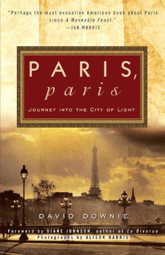 Paris, Paris: Journey into the City of Light (English Edition)