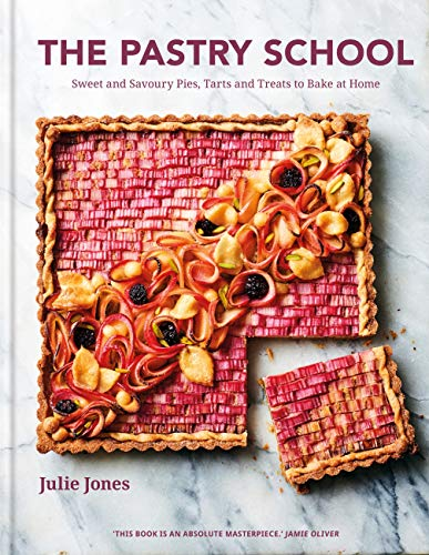 The Pastry School: Sweet and Savoury Pies, Tarts and Treats to Bake at Home (English Edition)