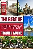 The Best Of London ,Paris, Amsterdam,Edinburgh Travel Guide