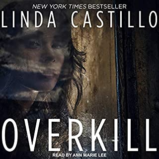 Overkill                   By:                                                                                                                                 Linda Castillo                               Narrated by:                                                                                                                                 Ann Marie Lee                      Length: 11 hrs and 5 mins     63 ratings     Overall 3.7