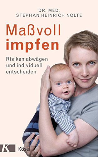 Maßvoll impfen: Risiken abwägen und individuell entscheiden - Eine Orientierungshilfe für Eltern